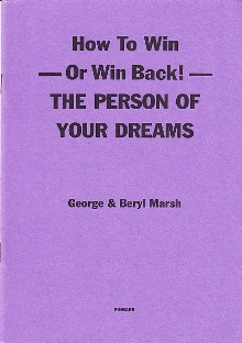 How to Win or Win Back the Person of Your Dreams by George & Beryl Marsh