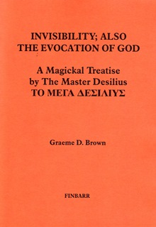 INVISIBILITY: ALSO THE INVOCATION OF GOD By The Master Desilius