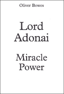 LORD ADONAI MIRACLE POWER By Oliver Bowes