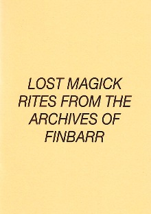 Lost Magick Rites from the Archives of Finbarr By Marcus T Bottomley and Frank Gupta
