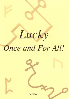 Lucky Once and For All by V Shott