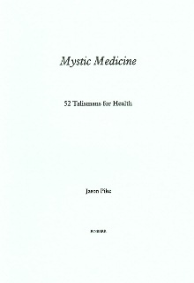 MYSTIC MEDICINE 52 Talismans for Health By J. Pike