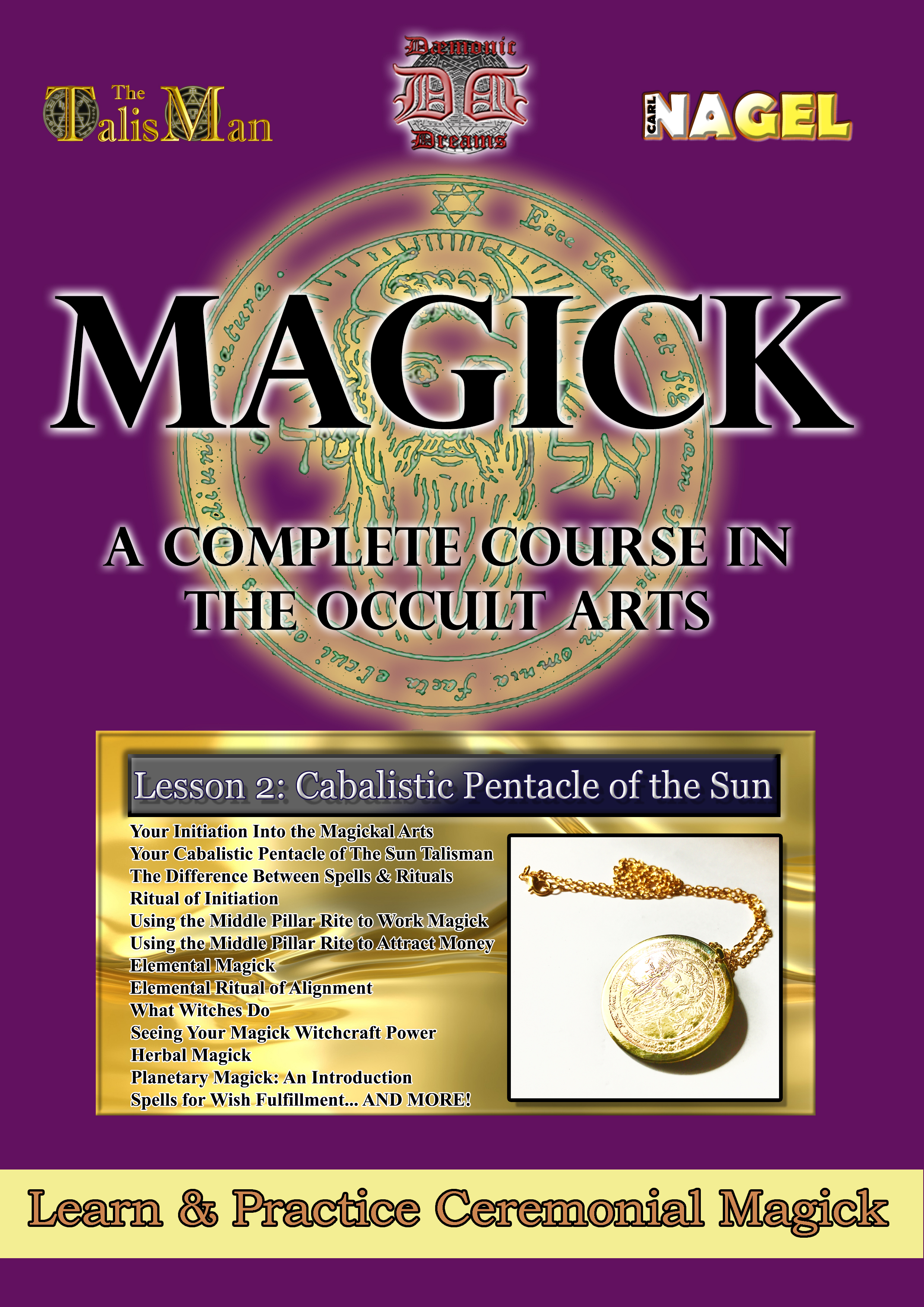 MAGICK:   A COMPLETE COURSE IN THE OCCULT ARTS Volume 2