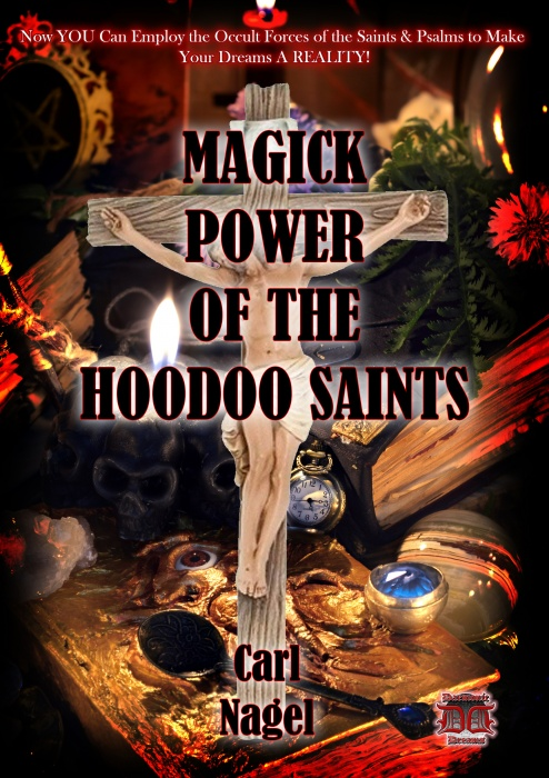 Magick Power of the Hoodoo Saints by Carl Nagel
