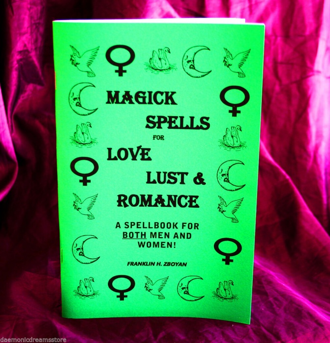 Magick Spells for Love, Lust & Romance by Franklin H. Zboyan