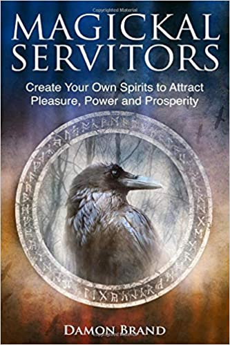 Magickal Servitors By Damon Brand