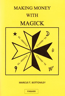Making Money With Magick by Marcus T. Bottomley