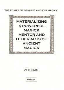 Materializing A Powerful Magick Mentor by Carl Nagel