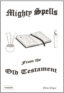 Mighty Spells From the Old Testament by Elise Elgar