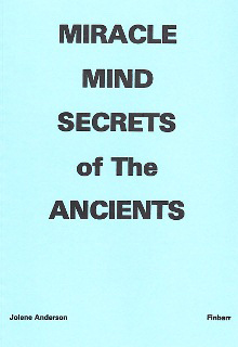 Miracle Mind Secrets Of The Ancients By Jolene Anderson