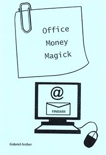 OFFICE MONEY MAGICK By Gabriel Archer