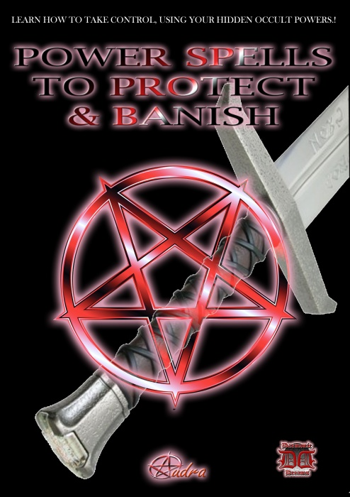 Power Spells to Protect & Banish by Audra