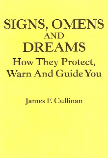 SIGNS, OMENS & DREAMS By James F. Cullinan