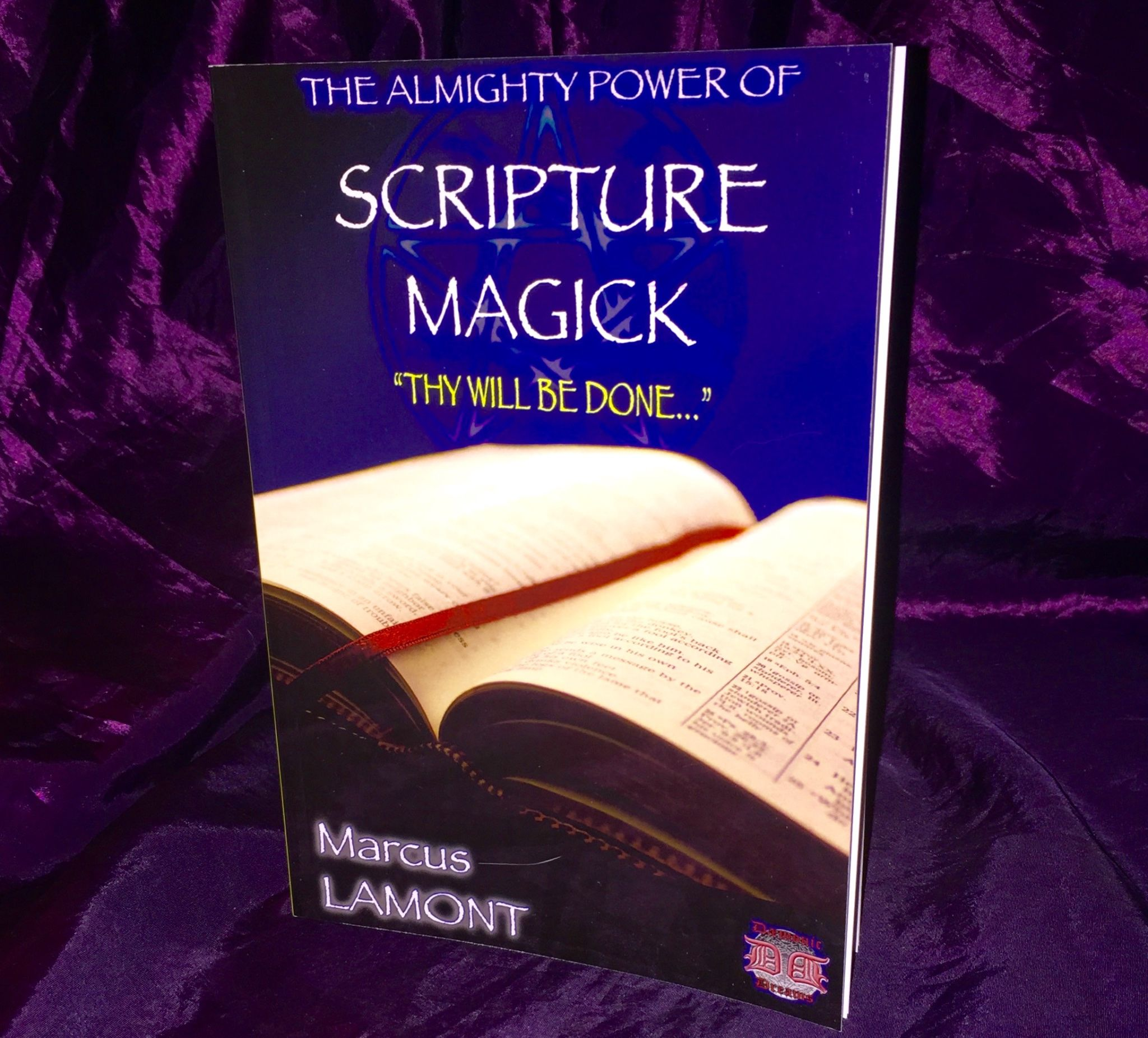 THE ALMIGHTY POWER OF SCRIPTURE MAGICK By Marcus Lamont