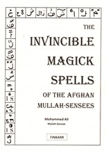 THE INVINCIBLE MAGICK SPELLS OF THE AFGHAN MULLAH-SENSEES By M. Ali