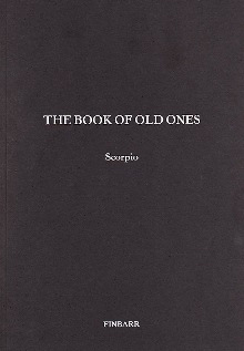 The Book Of The Old Ones By Scorpio (Original Edition)