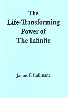 Life Transforming Power of the Infinite By James F. Cullinan