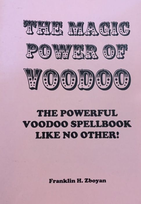 The Magic Power of Voodoo by F H Zboyan