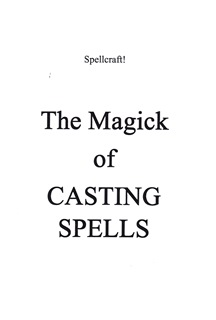 The Magick of Casting Spells by Marcus T. Bottomley