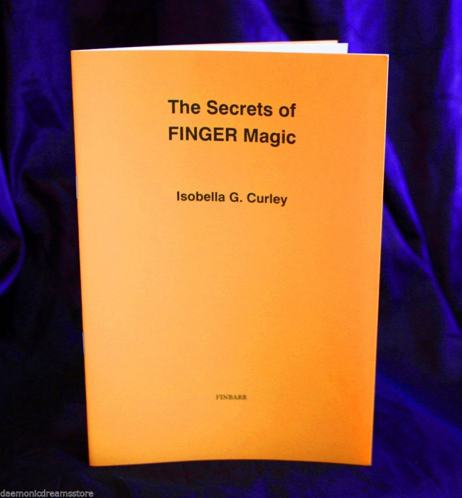 The Secrets of Finger Magic By Isobella G. Curley