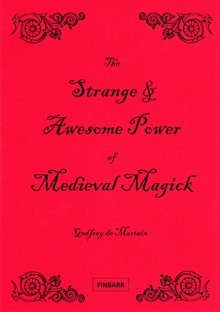 The Strange & Awesome Power of Medieval Magick By G. D. Mortain