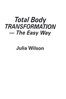 Total Body TRANSFORMATION By Julia Wilson