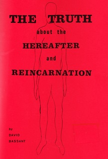 Truth About The Hereafter And Reincarnation By David Bassant