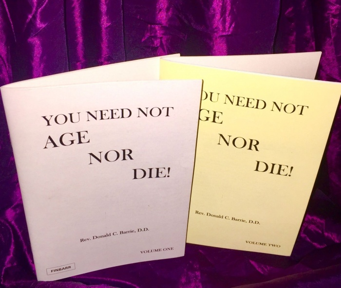 You Need Not Age Nor Die By Rev. Donald C. Berrie, D.D.