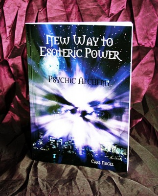 NEW WAY TO ESOTERIC POWER By Carl Nagel