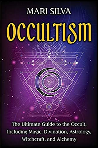 Occultism: The Ultimate Guide to the Occult