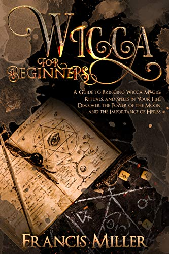 Wicca for Beginners By Francis Miller